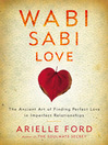 Wabi Sabi Love (eBook): The Ancient Art of Finding Perfect Love in Imperfect Relationships